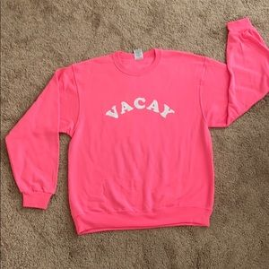 "Neon Pink ""Vacay""  Sweatshirt"